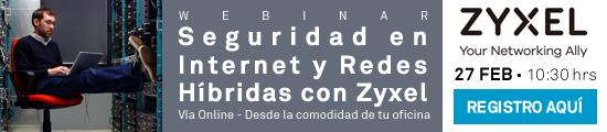 Regístrate al webinario Seguridad en Internet y Redes Híbridas con Zyxel
